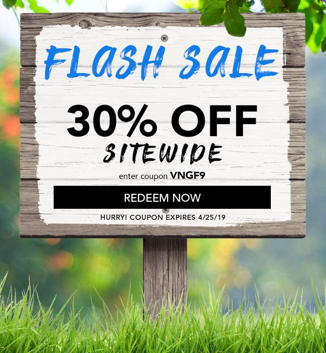 30% Off Sitewide. Enter coupon VNGF9. Redeem Now. Expires 4/25/19