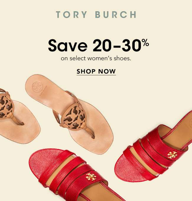 SAVE 20 - 30% ON TORY BURCH SHOES