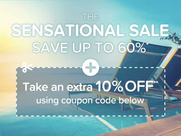 The Sensational Sale - Save up to 60%* and take an extra 10%** off