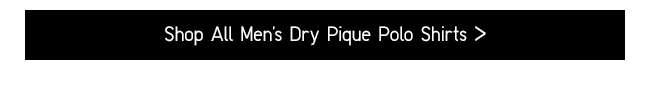 Shop All Men's Dry Pique Polo Shirts