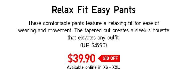 Relax Fit Easy Pants | Tapered cut creates a sleek silhouette that elevates any outfit.