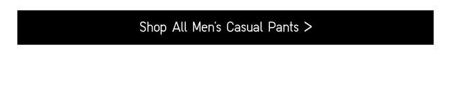 Shop All Men's Casual Pants
