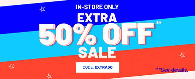 In Store Extra 50%
