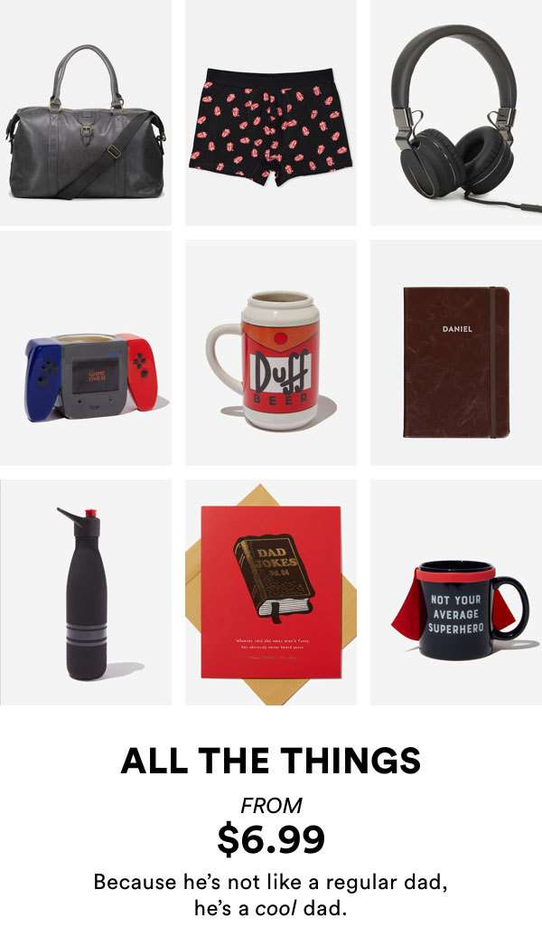Fathers Day Gifts From $6.99. Shop Now.