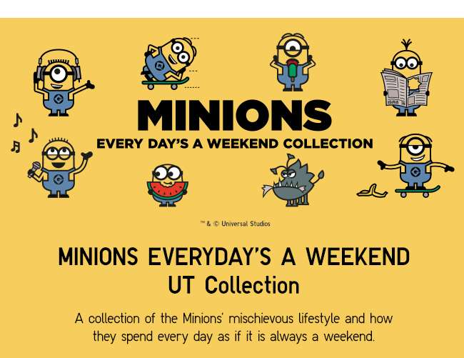 MINIONS EVERYDAY'S A WEEKEND UT Collection