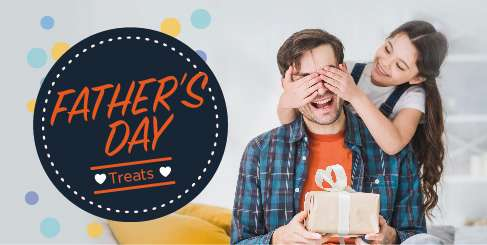 FATHER'S DAY SPECIALS!