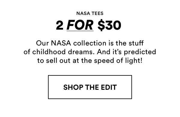 NASA Tees 2 for $30. Shop Now