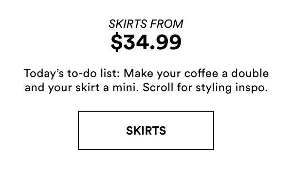 Skirts from $34.99 | Shop Skirts