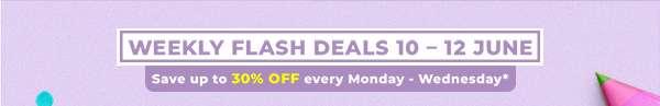Weekly flash deals 10 – 12 June
