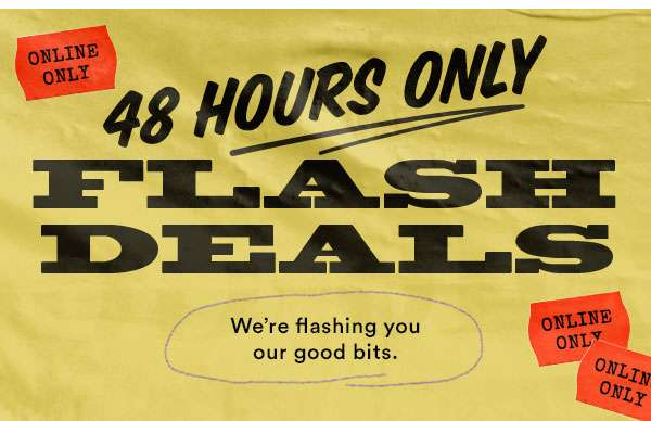 Shop Deals! 48 hours only.