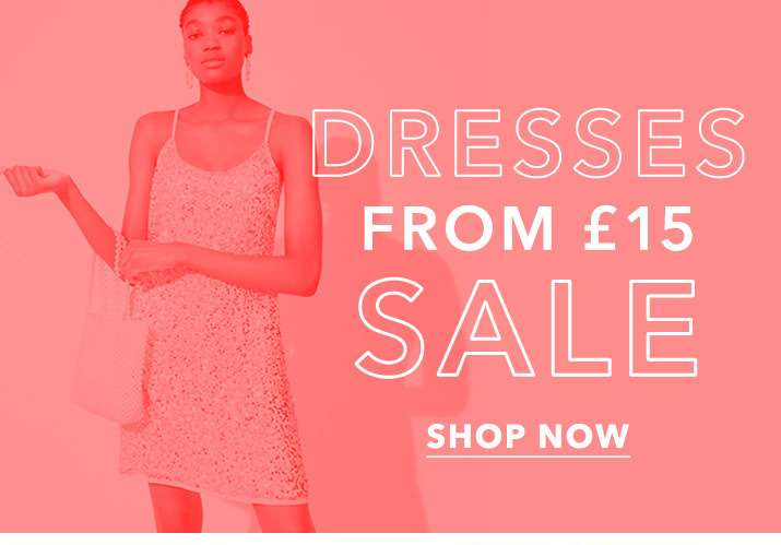 Dresses from £15 sale - Shop now