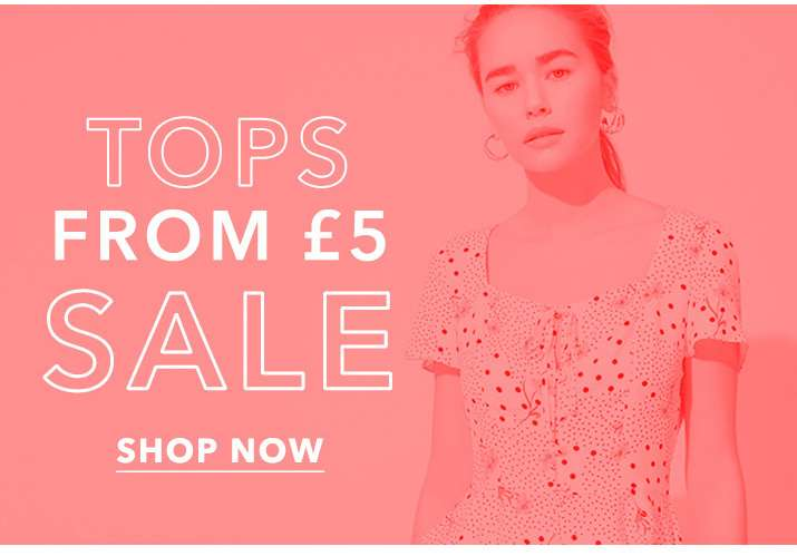 Tops from £5 sale - Shop now