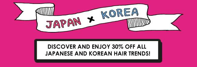 Discover and enjoy 30% off all Japanese and Korean Hair Trends