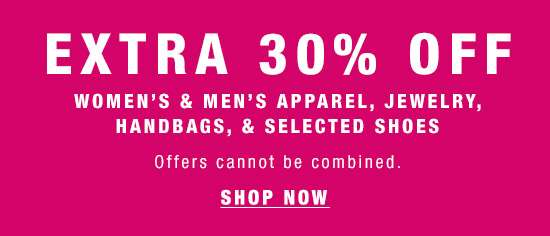 Extra 30% off Women's and Men's Apparel, Jewelry, Handbags, and Selected Shoes
