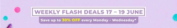 Weekly Falsh Deals 17 - 19 June