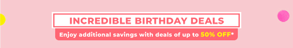 Incredible Birthday Deals