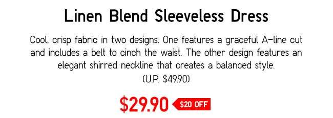 Linen Blend Sleeveless Dress   Cool, crisp fabric with a fresh design.