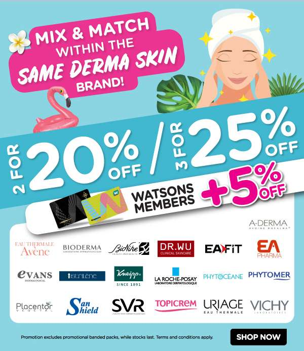 2 for 20% and 3 for 25% on Derma Skin Brands