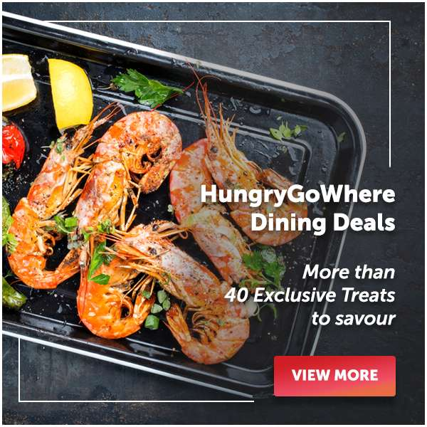 HungryGoWhere Dining Deals - More than 40 Exclusive treats to savour!