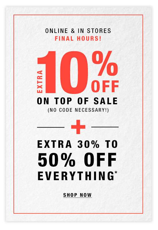 Ex 10% off On Top of Sale FINAL HOURS!