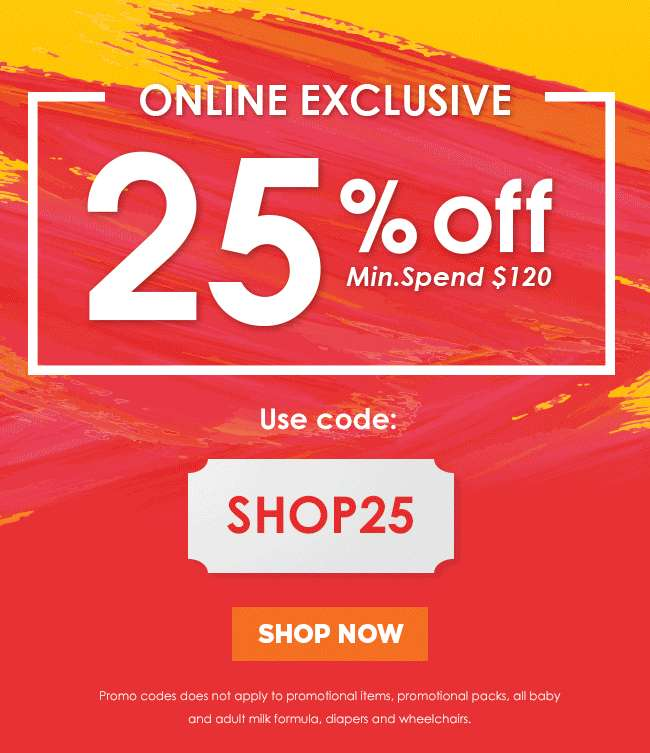 Online Exclusive | 25% off min. spend $120 | Use Code: SHOP25