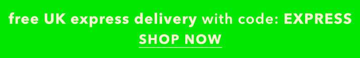 Free UK express delivery with code: EXPRESS - Shop now