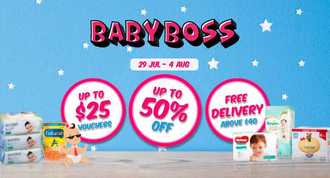 Baby Boss   29 Jul - 4 Aug   Up to 50% off   Up to $25 Vouchers   Free Delivery above $40