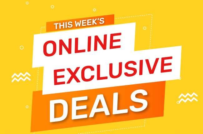 This Week's Online Exclusive Deals