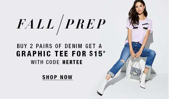 Fall Prep: Buy 2 pairs of denim, get a graphic tee for $15