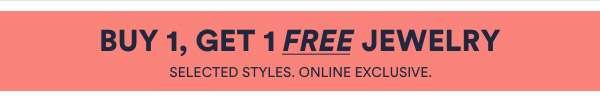 Buy 1 Get 1 Free Jewelry. Shop Now.
