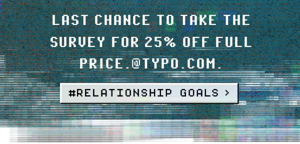 Take the Survey and receive 25% off!