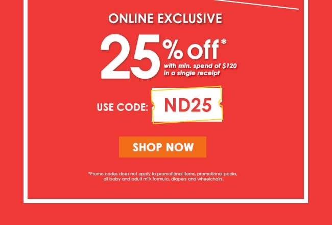 Online Exclusive | 25% off with min. spend of $120 in a single receipt | Use Code: ND25