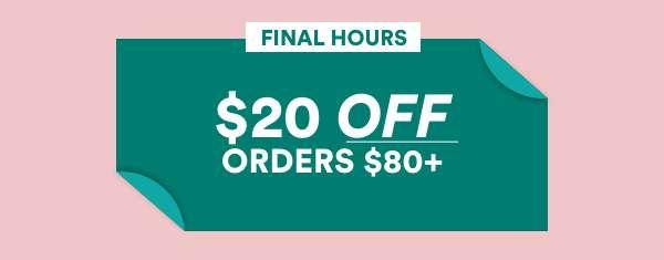 $20 Off Orders $80+