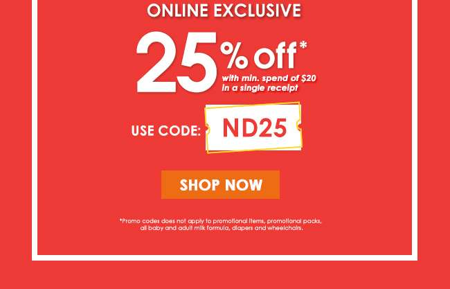 Online Exclusive   25% Off with min. spend of $20 in a single receipt   Use Code: ND25