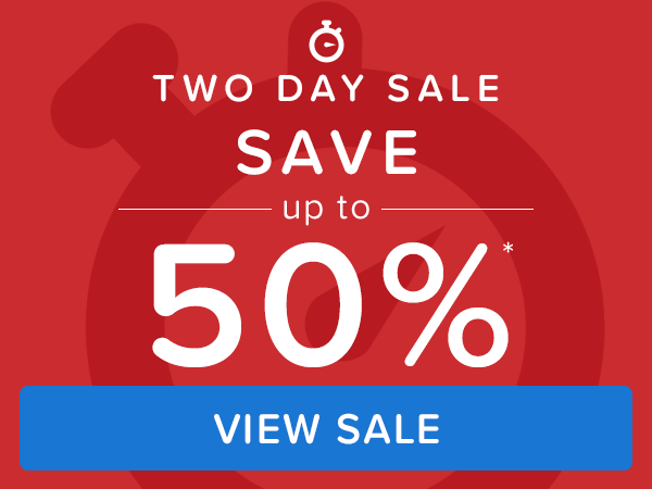 TWO DAY SALE - Save up to 50%