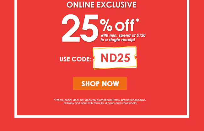 Online Exclusive | 25% Off with min. spend of $20 in a single receipt | Use Code: ND25