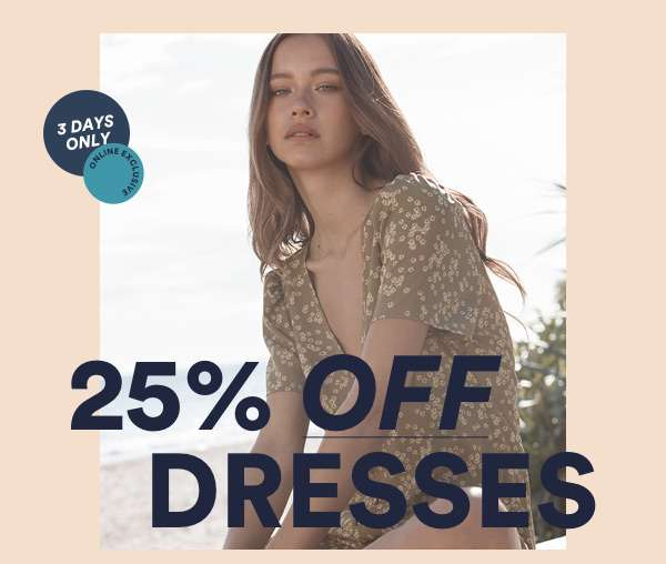 25% Off Dresses | Shop Now