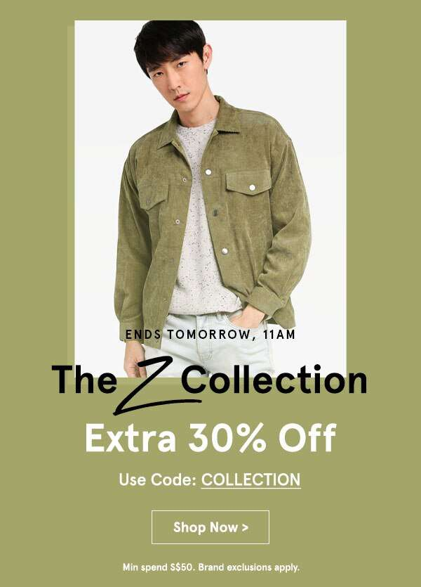 Ends Tomorrow, 11AM The Z Collection Extra 30% Off