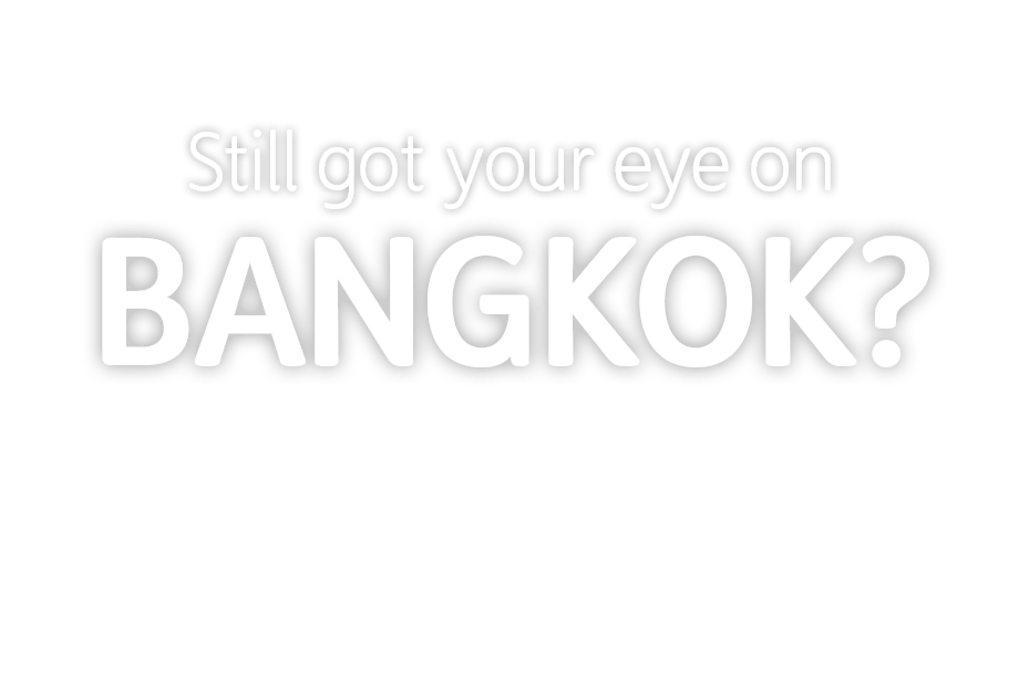 Still got your eye on Bangkok?