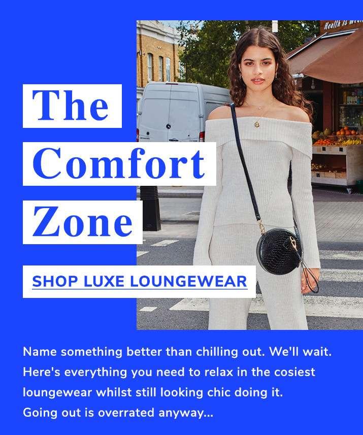 The comfort zone - Shop luxe loungewear