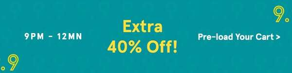 9PM-12AM: EXTRA 40% Off!
