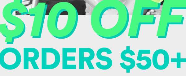 $10 off orders $50+ | Shop Now