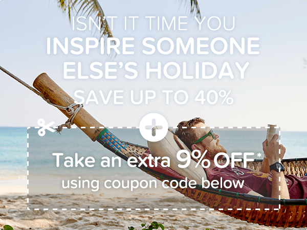 Isn't it time you inspire someone else's holiday? Don't miss out on these deals!  Save up to 40% + take an additional 9% off* with coupon