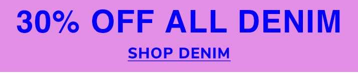 30% off all denim - Shop denim