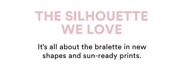 The Silhouette We Love | Shop Now