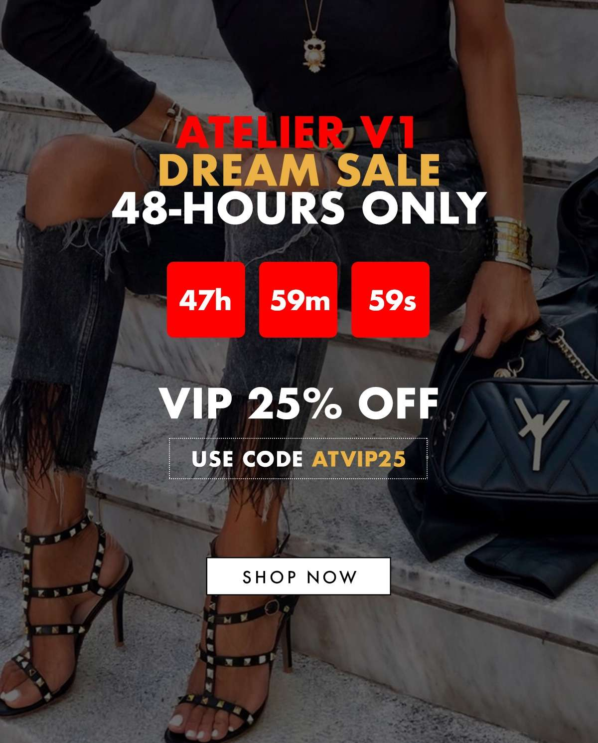 ATELIER V1 DREAM SALE 48-HOURS ONLY Vip 25% Off Use Code ATVIP25