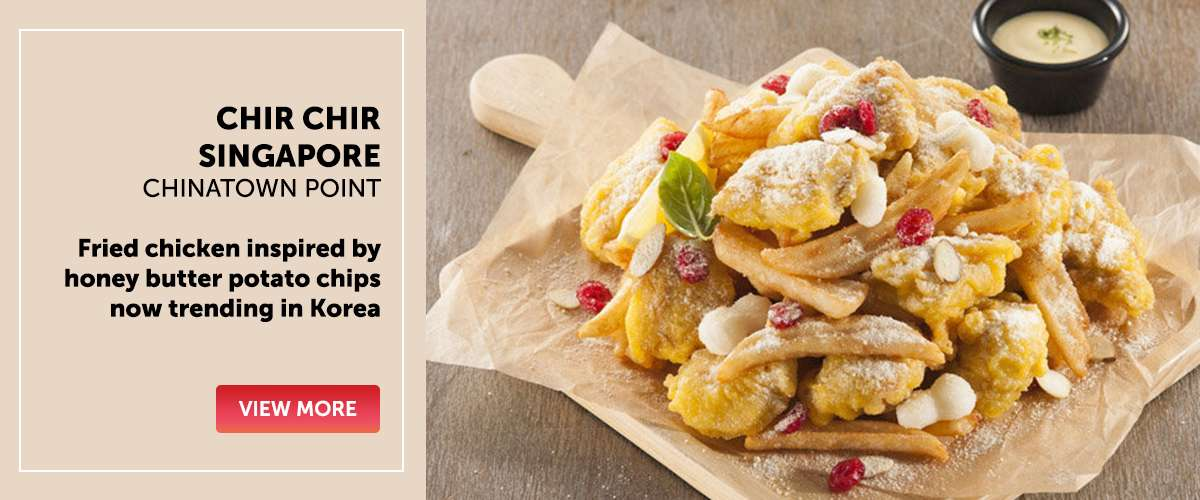 Chir Chir Singapore - Fried chicken inspired by honey butter potato chips now trending in Korea